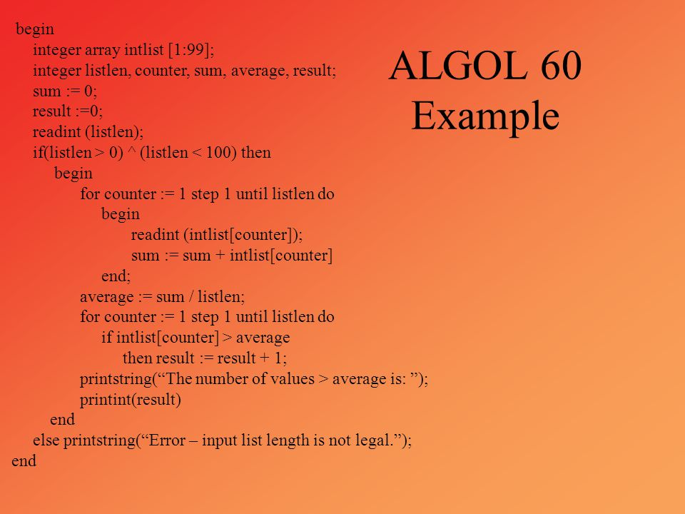 ALGOL 60 Example begin integer array intlist [1:99];
